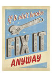 Fix it Anyway Prints by  Anderson Design Group