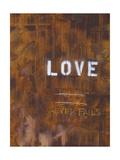 Love Never Fails I Posters by Kent Youngstrom