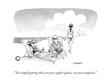 """You keep forgetting those are your regular glasses, not your sunglasses."" - New Yorker Cartoon Premium Giclee Print by Pat Byrnes"