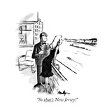 """So that's New Jersey!"" - New Yorker Cartoon Giclee Print by James Mulligan"