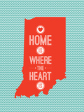 Home Is Where The Heart Is - Indiana Posters