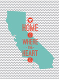 Home Is Where The Heart Is - California Prints