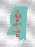 Home Is Where The Heart Is - Mississippi Posters