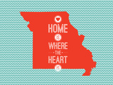 Home Is Where The Heart Is - Missouri Posters