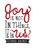 Joy Is Not In Things Posters