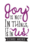 Joy Is Not In Things Art