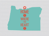 Home Is Where The Heart Is - Oregon Prints