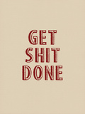 Get Shit Done Print