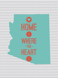 Home Is Where The Heart Is - Arizona Prints