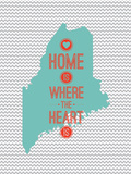 Home Is Where The Heart Is - Maine Prints