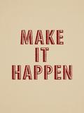 Make It Happen Prints