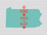 Home Is Where The Heart Is - Pennsylvania Prints