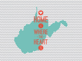 Home Is Where The Heart Is - West Virginia Posters
