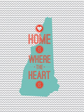Home Is Where The Heart Is - New Hampshire Prints