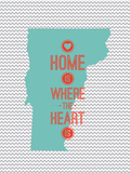 Home Is Where The Heart Is - Vermont Print