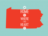 Home Is Where The Heart Is - Pennsylvania Posters