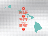 Home Is Where The Heart Is - Hawaii Prints