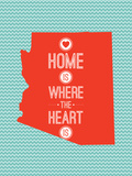 Home Is Where The Heart Is - Arizona Posters