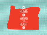 Home Is Where The Heart Is - Oregon Art