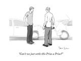 """Can't we just settle this Prius a Prius?"" - New Yorker Cartoon Premium Giclee Print by Jeanne Darst"