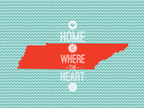 Home Is Where The Heart Is - Tennessee Posters