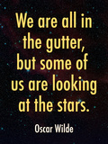 Oscar Wilde Looking at the Stars Quote Print Poster Poster