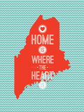 Home Is Where The Heart Is - Maine Print