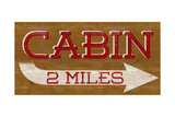 Cabin Sign Premium Giclee Print