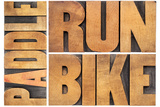 Run, Bike,  Paddle - Triathlon or Recreation Concept - Isolated Word Abstract in Vintage Letterpres Poster by  PixelsAway