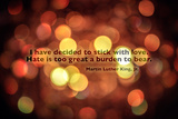 Stick With Love Martin Luther King Jr. Quote Photo