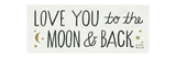 Love You to the Moon and Back Premium Giclee Print