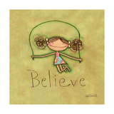 Believe Posters by Anne Tavoletti
