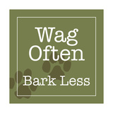 Wag Often Giclee Print