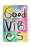 Good Vibes Prints by Linda Woods