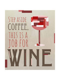 Job for Wine II Giclee Print by Anna Quach