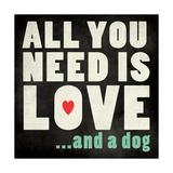 All You Need - Dog Giclée-Druck von Stephanie Marrott