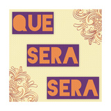 Que Sera Sera Posters by Ashley Hutchins