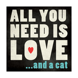 All You Need - Cat Posters by Stephanie Marrott