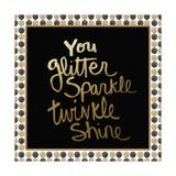 You Glitter Giclée-Druck von Linda Woods