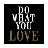 Do What You Love Gicleetryck av Anna Quach