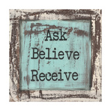 Ask Believe Receive Poster by Cassandra Cushman