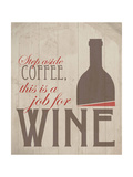 Job for Wine Giclee Print by Anna Quach