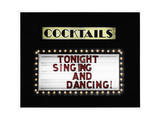 Cocktails, Tonight Singing and Dancing Poster by Joshua Nelson