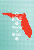 Home Is Where The Heart Is - Flordia Print
