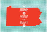 Home Is Where The Heart Is - Pennsylvania Print
