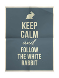 Keep Calm and Fallow the White Rabbit Quote on Folded in Four Paper Texture Prints by  ONiONAstudio
