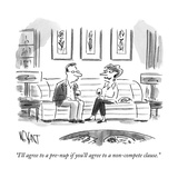 """""""I'll agree to a pre-nup if you'll agree to a non-compete clause."""" - New Yorker Cartoon Premium Giclee Print by Christopher Weyant"""