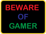 Beware of Gamer Poster