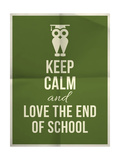 Keep Calm and Love End of School Design Typographic Quote with Owl Prints by  ONiONAstudio
