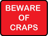 Beware of Craps Prints